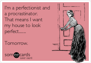procrastinating perfectionist