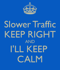 slower-traffic-keep-right-and-i-ll-keep-calm